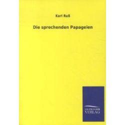 Bücher: Die sprechenden Papageien  von Karl Russ
