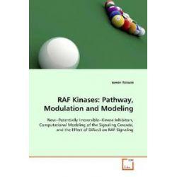 Bücher: RAF Kinases: Pathway, Modulation and Modeling  von Armin Robubi