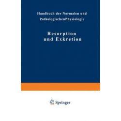 Bücher: Resorption und Exkretion  von NA Strasburger, NA Seyderhelm, NA Schwenkenbecher, NA Schmitz, NA Rothman, NA Möllendorff, NA Mond, NA Lichtwitz, NA Jordan, NA Fürth, NA Ellinger, NA Adler