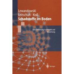 Bücher: Schadstoffe im Boden  von Jörg Lewandowski, Stephan Leitschuh, Volker Koss