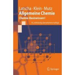 Bücher: Allgemeine Chemie  von Martin Mutz, Helmut Alfons Klein, Hans Peter Latscha