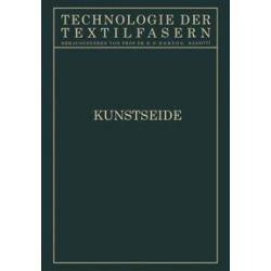 Bücher: Kunstseide  von A. Zart, H. Suida, E. Raemisch, L. Mönkemeyer, A. Havas, G. v. Frank, E. Elöd