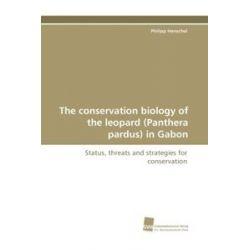Bücher: The conservation biology of the leopard (Panthera pardus) in Gabon  von Philipp Henschel