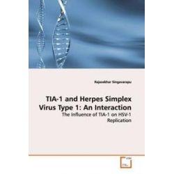 Bücher: TIA-1 and Herpes Simplex Virus Type 1: An Interaction  von William Stewart