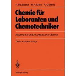 Bücher: Chemie für Laboranten und Chemotechniker  von Hans P. Latscha, Helmut Klein, Klaus Gulbins