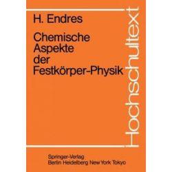 Bücher: Chemische Aspekte der Festkörper-Physik  von H. Endres
