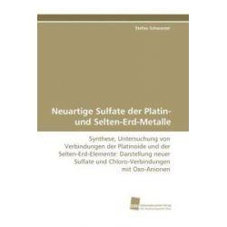 Bücher: Neuartige Sulfate der Platin- und Selten-Erd-Metalle  von Stefan Schwarzer