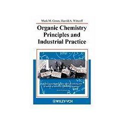 Bücher: Organic Chemistry Principles and Industrial Practice  von H. A. Wittcoff, M. M. Green