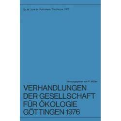 Bücher: Verhandlungen Der Gesellschaft Fur Okologie, Gottingen 1976: 6. Jahresversammlung Vom 20. Bis 24. September 1976 in Gottingen  von Gesellschaft Fhur Hokologie