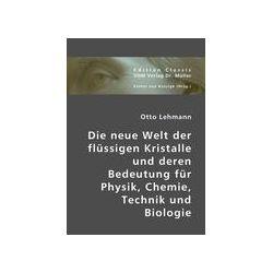 Bücher: Die neue Welt der flüssigen Kristalle und deren Bedeutung für Physik, Chemie, Technik und Biologie  von Otto Lehmann