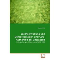 Bücher: Wechselwirkung von Osmoregulation und CO2-Aufnahme bei Characeen  von Raphael Friess