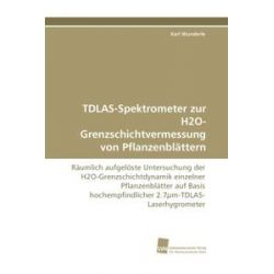 Bücher: TDLAS-Spektrometer zur H2O-Grenzschichtvermessung von Pflanzenblättern  von Karl Wunderle