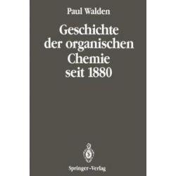 Bücher: Geschichte der organischen Chemie seit 1880  von Paul Walden