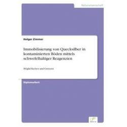 Bücher: Immobilisierung von Quecksilber in kontaminierten Böden mittels schwefelhaltiger Reagenzien  von Holger Zimmer