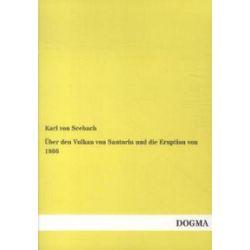 Bücher: Über den Vulkan von Santorin und die Eruption von 1866  von Karl Seebach