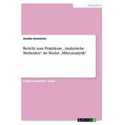 """Bücher: Bericht zum Praktikum """"Analytische Methoden"""" im Modul """"Mikroanalytik""""  von Amalia Aventurin"""