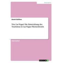 Bücher: Viva Las Vegas! Die Entwicklung des Tourismus in Las Vegas: Themenhotels  von Daniel Steffens