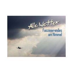 Bücher: Alle Wetter: Faszinierendes am Himmel (Posterbuch DIN A3 quer)  von Calvendo