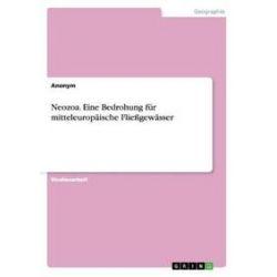 Bücher: Neozoa. Eine Bedrohung für mitteleuropäische Fließgewässer  von Anonym