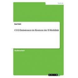 Bücher: CO2-Emissionen im Kontext der E-Mobilität  von Kai Pohl