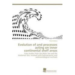 Bücher: Evolution of and processes acting on inner continental shelf areas  von Peter Feldens
