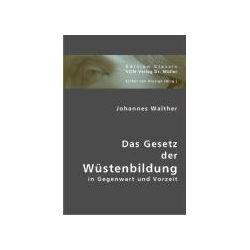 Bücher: Das Gesetz der Wüstenbildung in Gegenwart und Vorzeit  von Johannes Walther