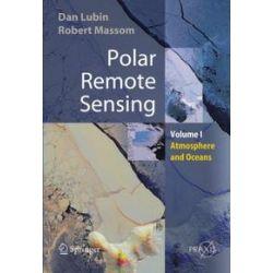 Bücher: Polar Remote Sensing Volume 1  von Robert Massom, Dan Lubin