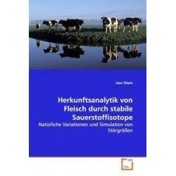 Bücher: Herkunftsanalytik von Fleisch durch stabileSauerstoffisotope  von Ines Thiem