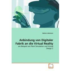 Bücher: Anbindung von Digitaler Fabrik an die Virtual Reality  von Sabine Liebmann