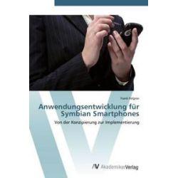 Bücher: Anwendungsentwicklung für Symbian Smartphones  von Frank Felgner