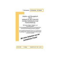 Bücher: Arbeits- und Übungsbuch Word, geeignet für den Unterricht  und das Selbststudium der Textverarbeitung.  von Marion Stradal, Andreas Schwantner