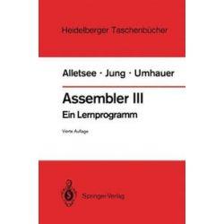 Bücher: Assembler III  von Gerd F. Umhauer, Horst Jung, Rainer Alletsee