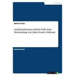 Bücher: Audiokonferenzen mittels VoIP unter Verwendung von Open Source Software  von Michael Jeske