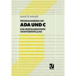 Bücher: Programmieren mit Ada und C  von Annette Weinert