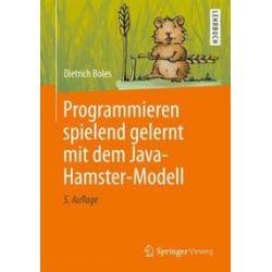 Bücher: Programmieren spielend gelernt mit dem Java-Hamster-Modell  von Dietrich Boles
