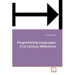 Bücher: Programming Languages; 21st Century Milestones  von Atif Mohammad