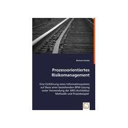 Bücher: Prozessorientiertes Risikomanagement  von Michael Schulte