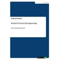Bücher: Business Prozess Reengineering  von Andreas Pescholl