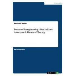 Bücher: Business Reengineering - Der radikale Ansatz nach Hammer/Champy  von Reinhard Weber