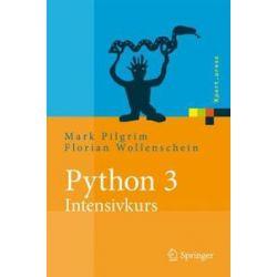Bücher: Python 3 - Intensivkurs  von Mark Pilgrim