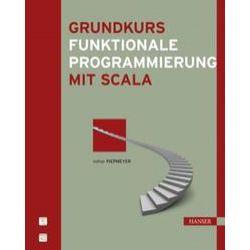 Bücher: Grundkurs funktionale Programmierung mit Scala  von Lothar Piepmeyer