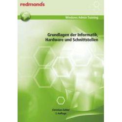 Bücher: Grundlagen der Informatik, Hardware und Schnittstellen  von Christian Zahler