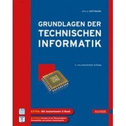Bücher: Grundlagen der Technischen Informatik  von Dirk W. Hoffmann