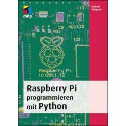 Bücher: Raspberry Pi programmieren mit Python  von Michael Weigend