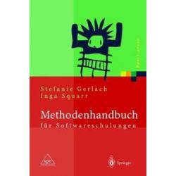 Bücher: Methodenhandbuch für Softwareschulungen  von Inga Squarr, Stefanie Gerlach