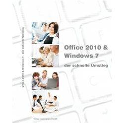 Bücher: Microsoft Office 2010 & Windows 7 - der schnelle Umstieg  von Christian Bildner