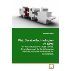 Bücher: Web Service-Technologien im GPM  von Konstanze Mann