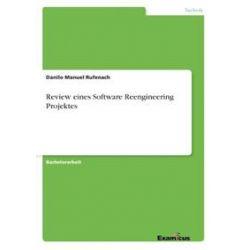 Bücher: Review eines Software Reengineering Projektes  von Danilo Manuel Rufenach