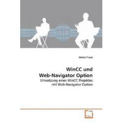 Bücher: WinCC und Web-Navigator Option  von Stefan Traub