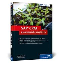 Bücher: SAP CRM praxisgerecht erweitern  von Oliver Isermann, Ralph Ellerbrock
